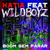 Katia feat. Wildboyz – Boom Sem Parar (Radio Edit)