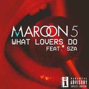 Maroon 5 feat. SZA – What Lovers Do (A